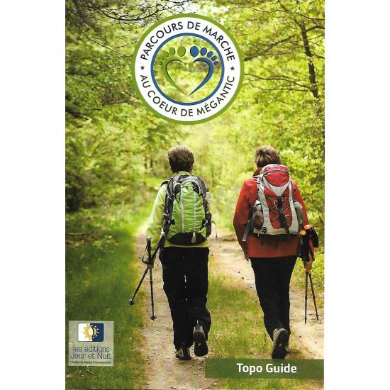 Topo-guide du PARCOURS DE MARCHE AU COEUR DE MÉGANTIC